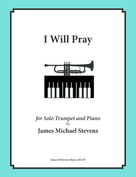 I Will Pray (Solo Trumpet & Piano)