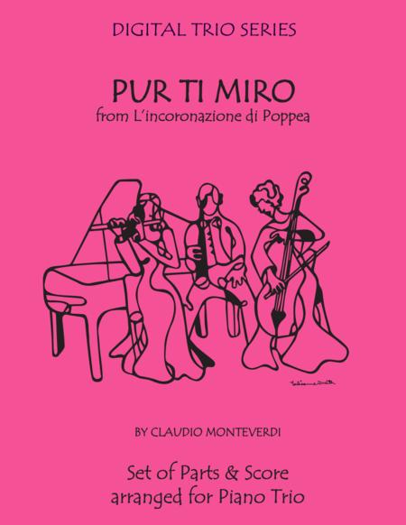 Pur Ti Miro from L'incoronazione di Poppea for Piano Trio (Violin, Cello & Piano)