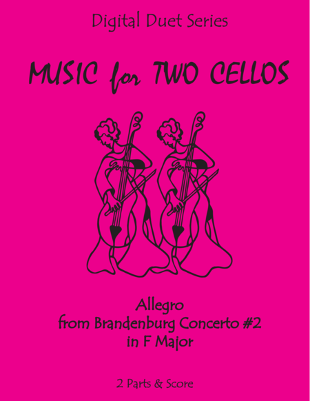 Allegro from Brandenburg Concerto #2 in F Major for Cello Duet (Music for Two Cellos)