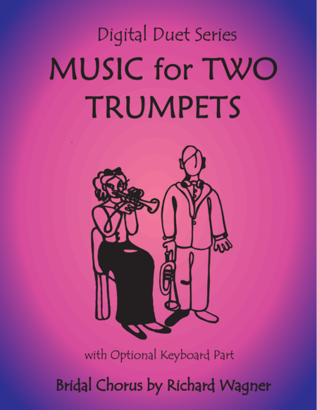 Bridal Chorus (Wedding March) from Lohengrin by Wagner for Two Trumpets with Optional Keyboard (Trumpet Duet)