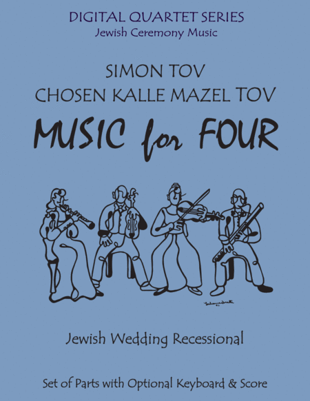 Simon Tov/Kalle Chosen Mazel Tov for Double Reed Quartet (2 Oboes, English Horn & Bassoon) with optional Keyboard/Piano Part
