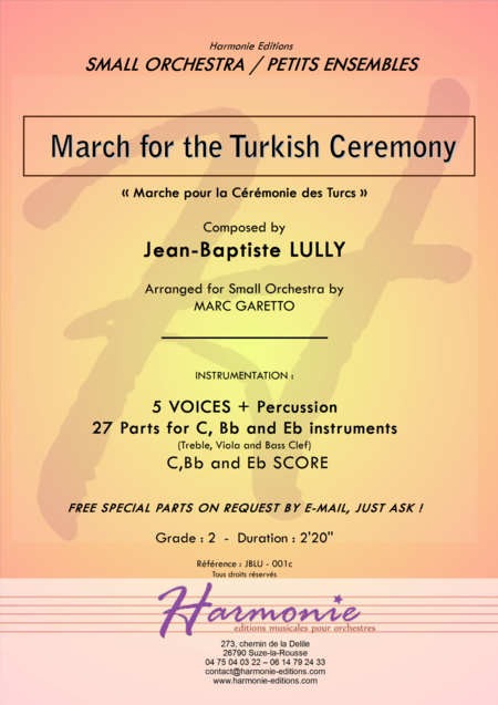 March for the Turkish Ceremony - LULLY - for small orchestra - 5 VOICES -28 PARTS ! (for all instruments) + SCORE