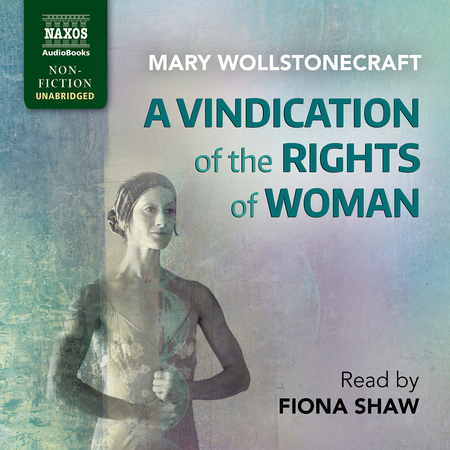 a review of mary wollstonecrafts a vindication of the rights of women Mary wollstonecraft: mary wollstonecraft  mary a vindication of the rights of woman is one of the with the renewed interest in women's rights in the later.
