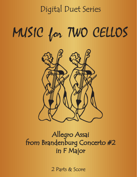 Allegro assai from Brandenburg Concerto #2 in F Major for Cello Duet (Music for Two Cellos)