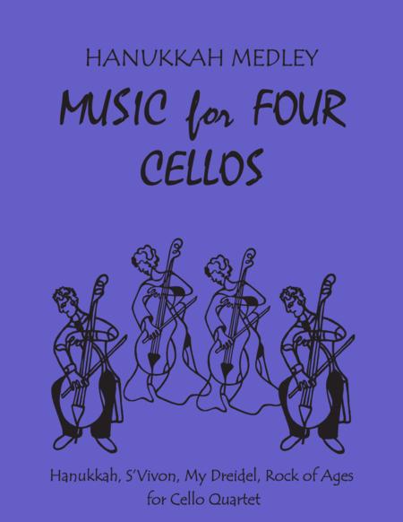 Hanukkah Medley for Cello Quartet (Includes Hanukkah, S'Vivon, My Dreidel & Rock of Ages) - Music for Four Cellos