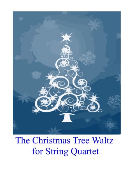 The Christmas Tree Waltz for String Quartet