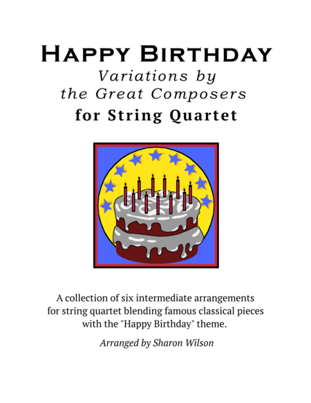 Happy Birthday Variations by the Great Composers for String Quartet