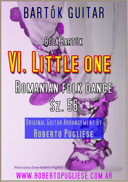 VI. Little one - Romanian Folk Dances, Sz. 56. For GUITAR CONCERT