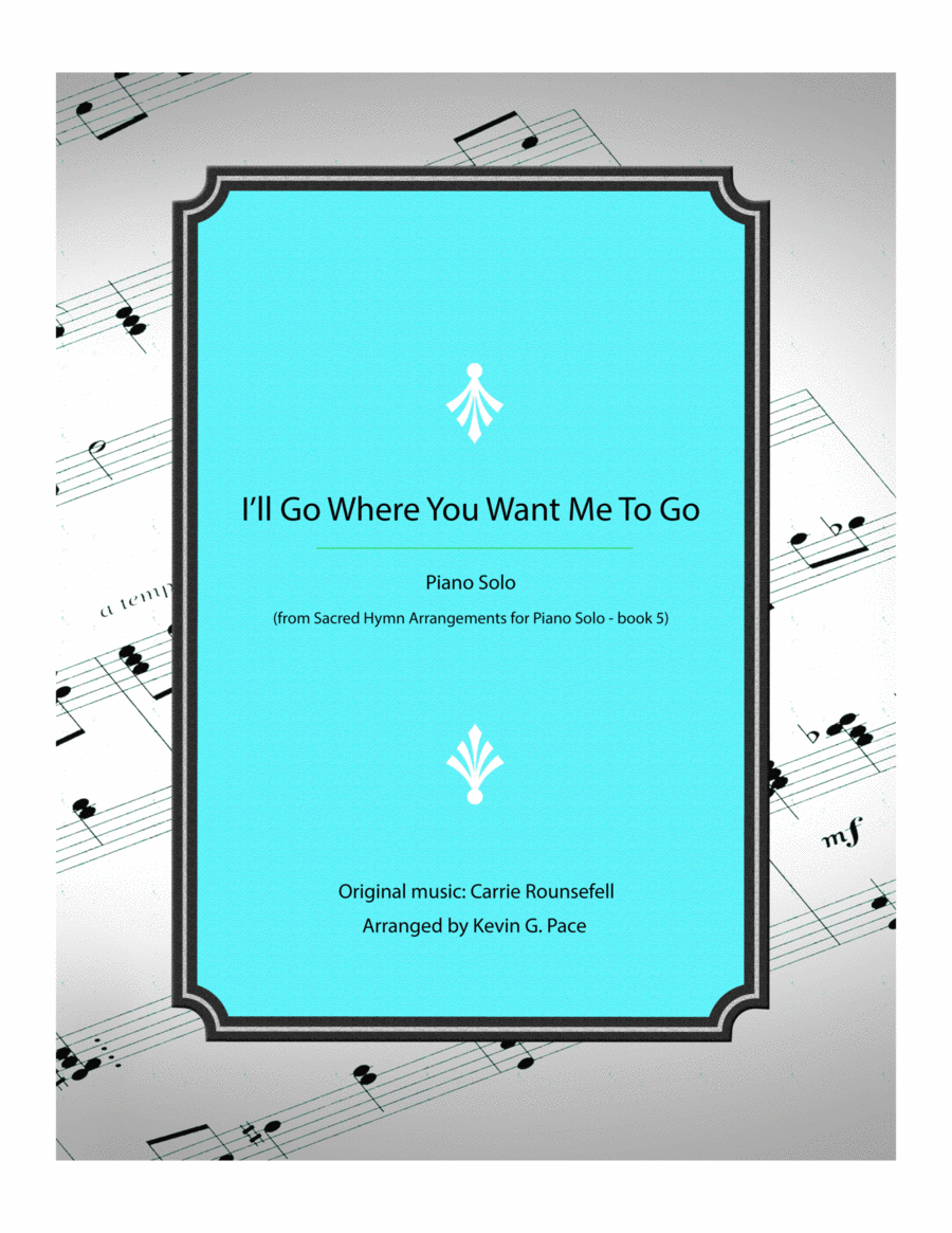 I'll Go Where You Want Me To Go - piano solo