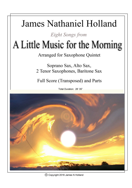 Eight Songs from A Little Music for the Morning Arranged for Saxophone Quintet