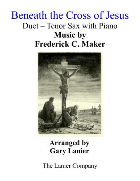 Gary Lanier: BENEATH THE CROSS OF JESUS (Duet – Tenor Sax & Piano with Parts)
