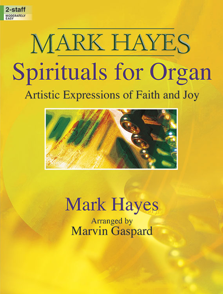 Mark Hayes: Spirituals for Organ