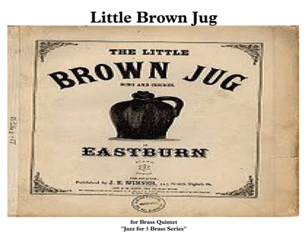 Little Brown Jug for Brass Quintet ''Jazz for 5 Brass Series''