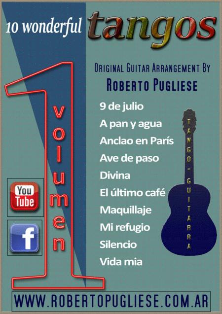 10 wonderfull TANGOS for classical guitar - VOLUMEN 1, by Roberto Pugliese