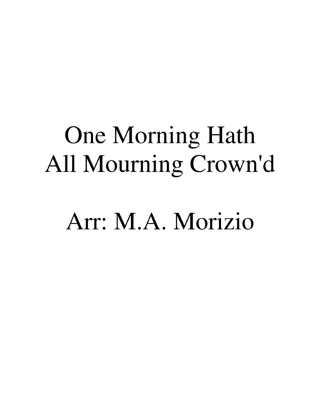 One Morning Hath All Mourning Crown'd