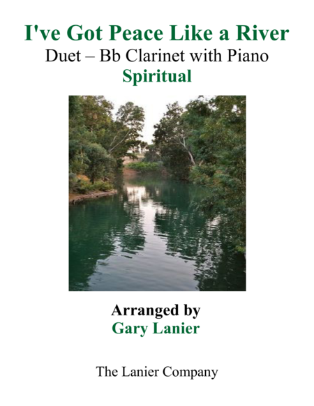 Gary Lanier: I'VE GOT PEACE LIKE A RIVER (Duet – Bb Clarinet & Piano with Parts)