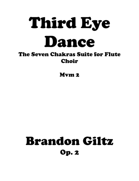 Third Eye Dance for Flute Choir (Original Flute Choir Piece) Mvm 2 of the Seven Chakras Suite