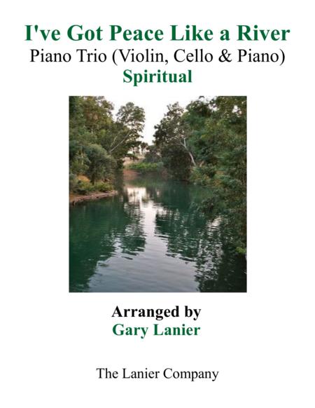 Gary Lanier: I'VE GOT PEACE LIKE A RIVER (Piano Trio – Violin, Cello & Piano with Parts)