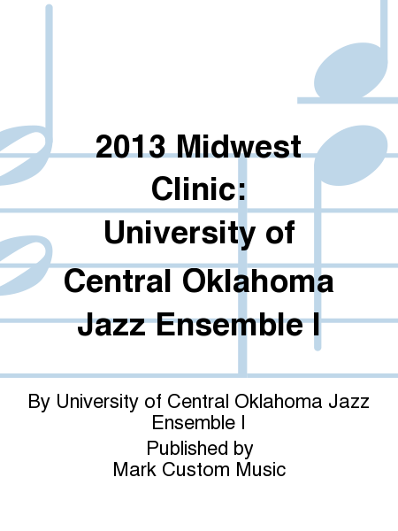 2013 Midwest Clinic: University of Central Oklahoma Jazz Ensemble I