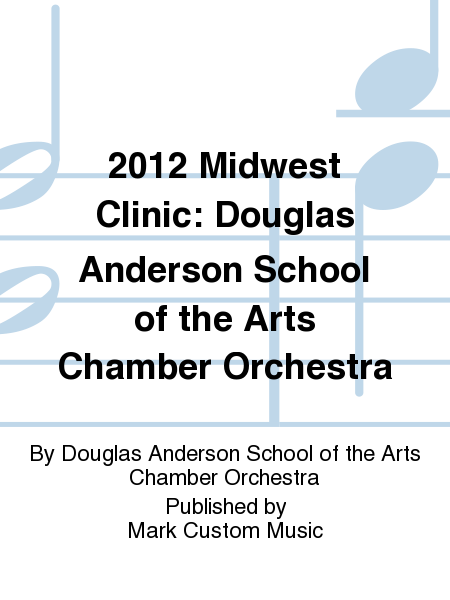 2012 Midwest Clinic: Douglas Anderson School of the Arts Chamber Orchestra