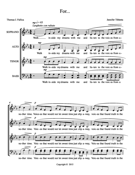 For  SATB  Music by Jennifer Tibbetts  and words by  Thomas J. Fallica
