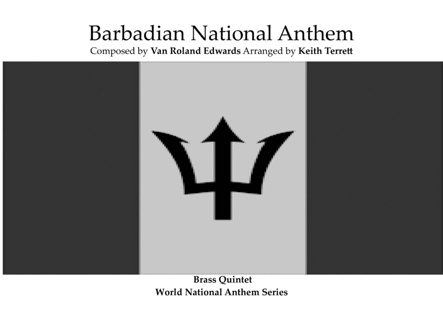 Barbadian National Anthem arranged for Brass Quintet.