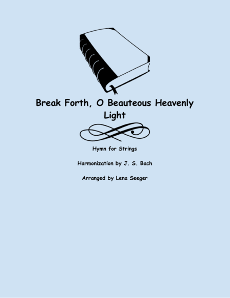 Break Forth, O Beauteous Heavenly Light (String Orchestra)