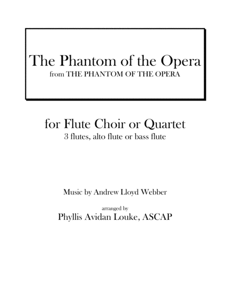 The Phantom of the Opera for Flute Choir or Flute Quartet