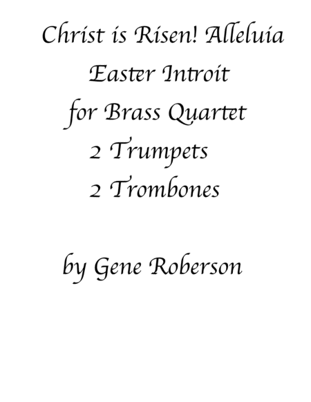 Christ is Risen, Alleluia!  Brass Introit for Easter