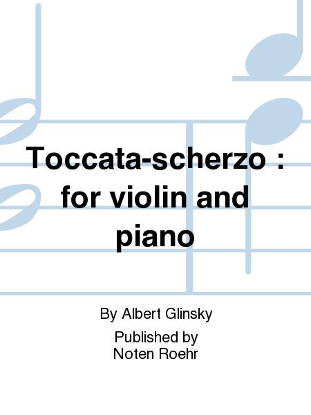 Toccata-scherzo : for violin and piano