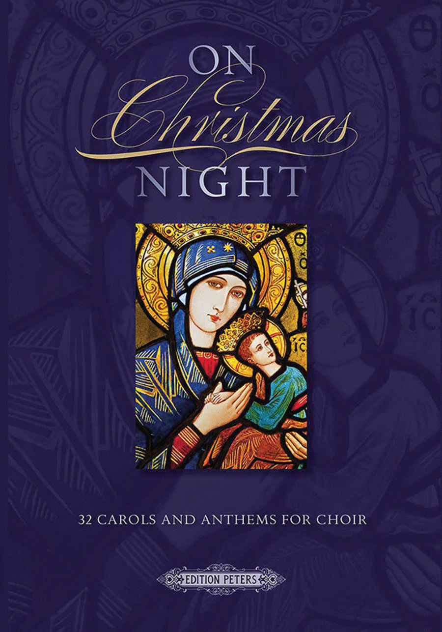On Christmas Night: 32 Carols and Anthems for Choir
