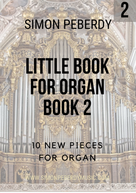 Little Book for Organ (Book 2), a second collection of pieces by Simon Peberdy