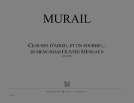 Cloches D'Adieu, Et Un Sourire In Memoriam Olivier Messiaen