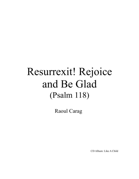 Resurrexit! Rejoice and Be Glad (Psalm 118)