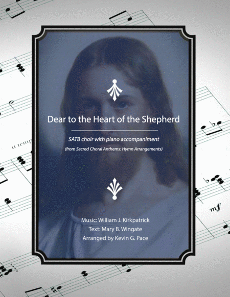 Dear to the Heart of the Shepherd - SATB Choir with piano accompaniment