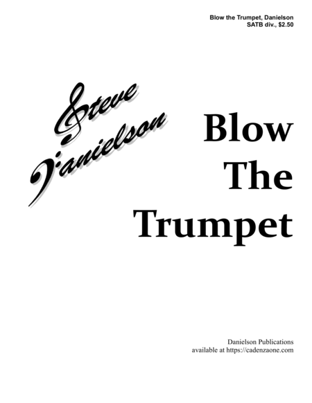 Blow the Trumpet, by Steve Danielson; SATB div. and Trumpet