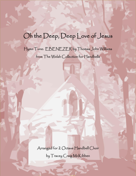 Oh the Deep, Deep Love of Jesus (2-Octave Handbells)