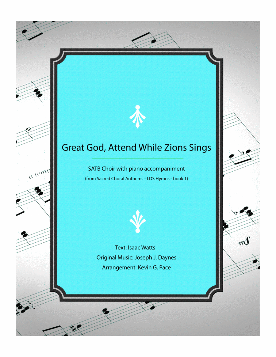 Great God, Attend While Zion Sings - SATB Choir with piano accompaniment