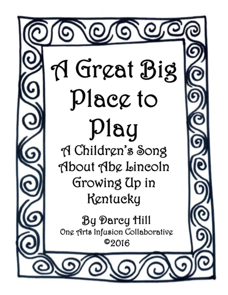 A Great Big Place To Play Sheet Music: A Children's Song About Abe Lincoln Growing Up In Kentucky