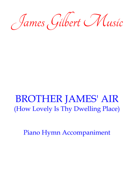 BROTHER JAMES' AIR (How Lovely Is Thy Dwelling Place)