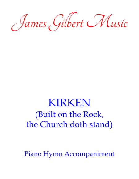 KIRKEN (Built On The Rock, The Church Doth Stand)