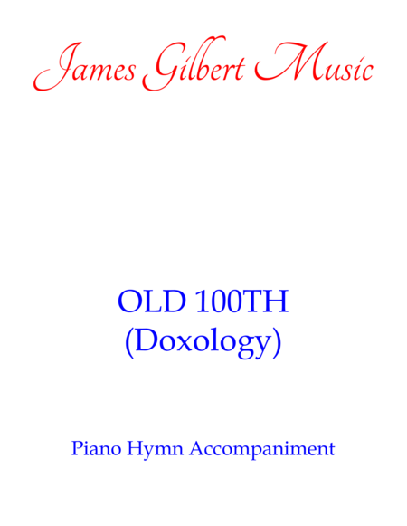 OLD 100TH (Doxology; Praise God From Whom All Blessings Flow)
