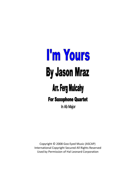 I'm Yours by Jason Mraz for Saxophone Quartet (AATB) in Ab Major