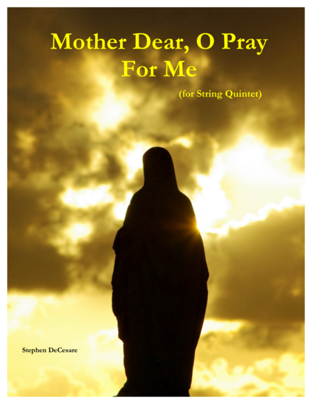Mother Dear, O Pray For Me (for String Quintet)