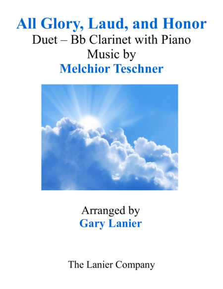 ALL GLORY, LAUD, AND HONOR (Duet – Bb Clarinet & Piano with Parts)