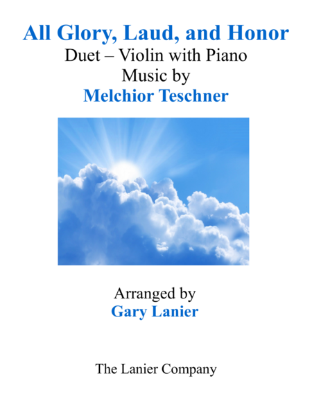 ALL GLORY, LAUD, AND HONOR (Duet – Violin & Piano with Parts)