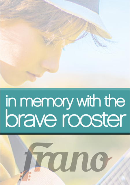 In Memory With the Brave Rooster