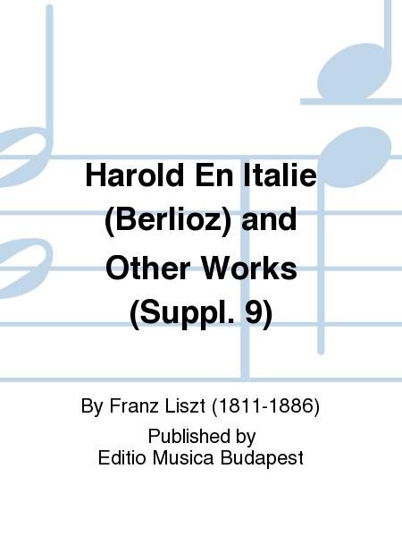 Harold En Italie (Berlioz) and Other Works (Suppl. 9)