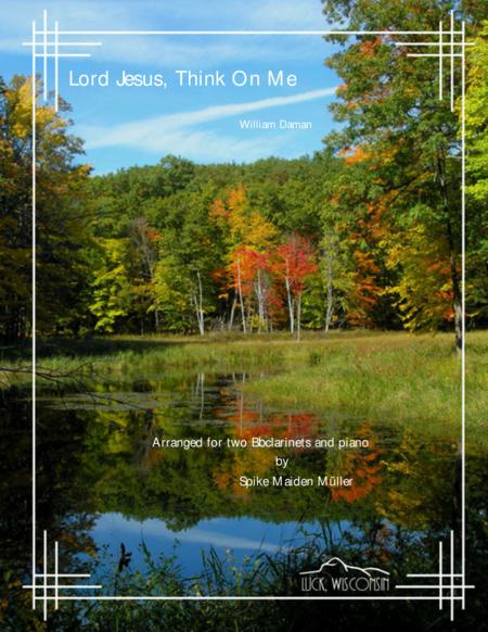 Lord Jesus, Think On Me