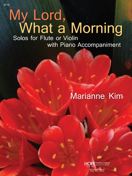 My Lord, What A Morning: Solos For Flute Or Violin With Piano Accomp.